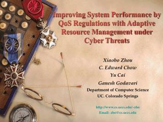 Xiaobo Zhou C. Edward Chow Yu Cai Ganesh Godavari Department of Computer Science