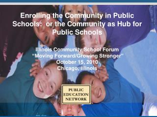 Enrolling the Community in Public Schools:  or the Community as Hub for Public Schools