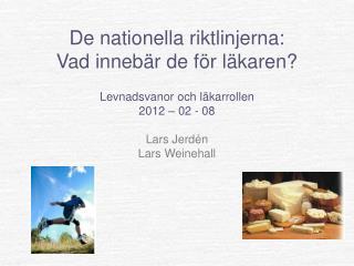 De nationella riktlinjerna: Vad innebär de för läkaren? Levnadsvanor och läkarrollen