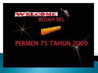 BEDAH SKL PERMEN 7 5  TAHUN 200 9