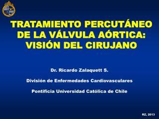 TRATAMIENTO PERCUTÁNEO DE LA VÁLVULA AÓRTICA: VISIÓN DEL CIRUJANO