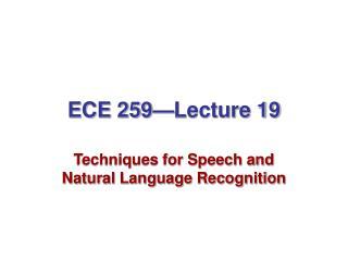 ECE 259—Lecture 19