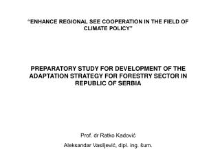 """ENHANCE REGIONAL SEE COOPERATION IN THE FIELD OF CLIMATE POLICY"""