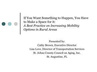 Presented by: Cathy Brown, Executive Director Lisa Love, Director of Transportation Services