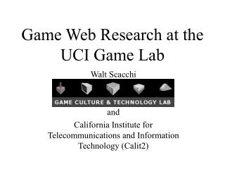 Game Web Research at the       UCI Game Lab