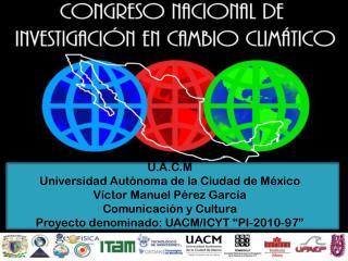 U.A.C.M Universidad Autónoma de la Ciudad de México Víctor Manuel Pérez García