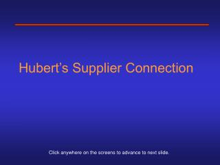 Hubert's Supplier Connection