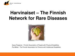 Harvinaiset � The Finnish Network for Rare Diseases