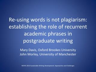 Mary Davis, Oxford Brookes University John Morley, University of Manchester