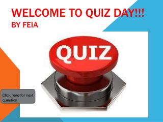Welcome to Quiz day!!! By  feia