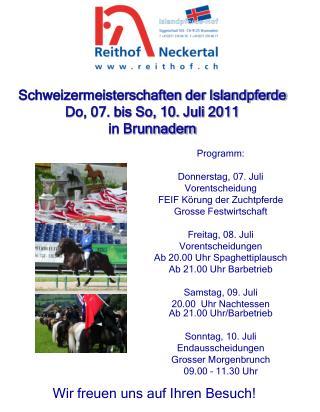 Schweizermeisterschaften der Islandpferde Do, 07. bis So, 10. Juli 2011  in Brunnadern