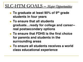 SLC-HTM GOALS –  Major Opportunities