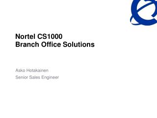 Nortel CS1000 Branch Office Solutions