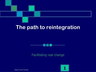 The path to reintegration
