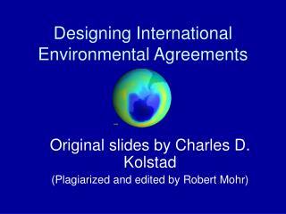 Designing International Environmental Agreements