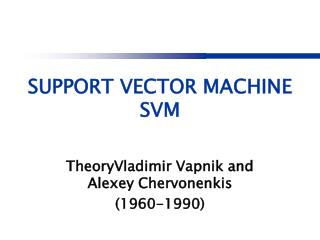 SUPPORT VECTOR MACHINE SVM