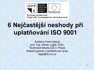 6 Nej?ast?j�� neshody p?i uplat?ov�n� ISO 9001