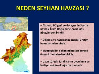 •  Akdeniz Bölgesi ve dolayısı ile Seyhan havzası İklim Değişimine en hassas Bölgelerden biridir.