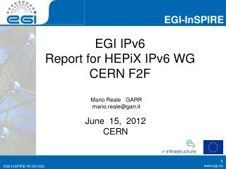 EGI IPv6 Report for HEPiX IPv6 WG CERN F2F