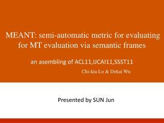 Presented by SUN Jun