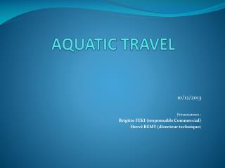 AQUATIC TRAVEL