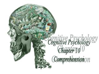 Cognitive Psychology Chapter 10 Comprehension