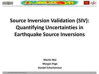 Source Inversion Validation (SIV): Quantifying Uncertainties in  Earthquake Source Inversions