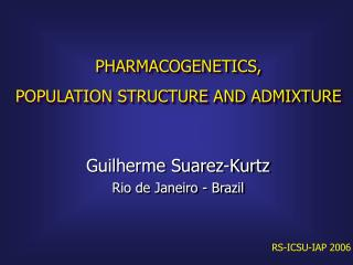PHARMACOGENETICS,  POPULATION STRUCTURE AND ADMIXTURE