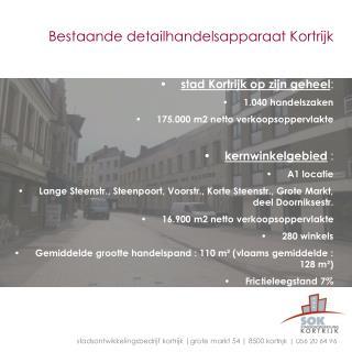 Bestaande detailhandelsapparaat Kortrijk stad Kortrijk op zijn geheel :