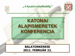 KATONAI ALAPISMERETEK KONFERENCIA