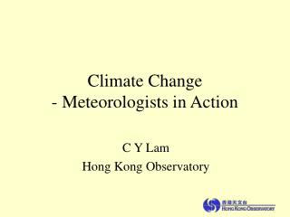 Climate Change - Meteorologists in Action