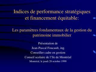 Présentation de  Jean-Pascal Foucault, ing. Conseiller cadre en gestion