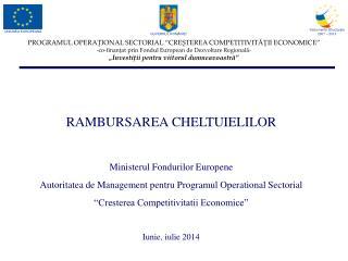 RAMBURSAREA CHELTUIELILOR Ministerul Fondurilor Europene