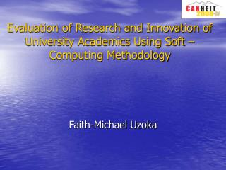 Evaluation of Research and Innovation of University Academics Using Soft – Computing Methodology