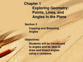 Chapter 1 	Exploring Geometry:  	Points, Lines, and 	Angles in the Plane
