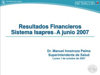 Resultados Financieros Sistema Isapres  -  A junio 2007