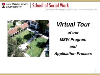 Virtual Tour of our  MSW Program  and  Application Process