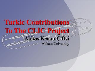 Turkic Contributions To The CLIC Project