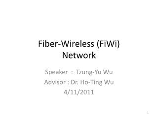 Fiber-Wireless ( FiWi )  Network