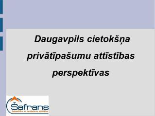 Daugavpils cietokšņa privātīpašumu attīstības perspektīvas