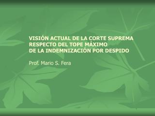 VISIÓN ACTUAL DE LA CORTE SUPREMA RESPECTO DEL TOPE MÁXIMO DE LA INDEMNIZACIÓN POR DESPIDO