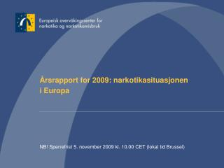 Årsrapport for 2009: narkotikasituasjonen  i Europa