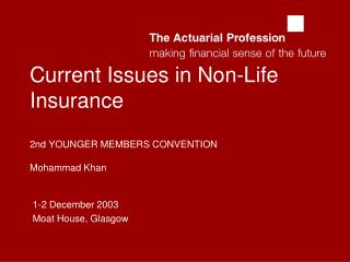 Current Issues in Non-Life Insurance 2nd YOUNGER MEMBERS CONVENTION Mohammad Khan