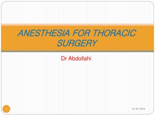 ANESTHESIA FOR THORACIC SURGERY