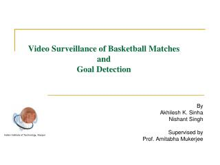 Video Surveillance of Basketball Matches and  Goal Detection