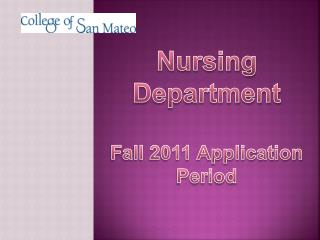 Nursing Department Fall 2011 Application Period