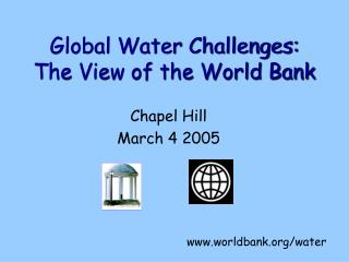 Global Water Challenges: The View of the World Bank