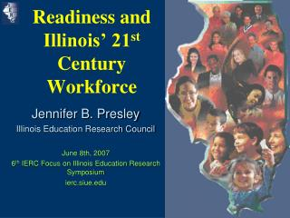 Readiness and Illinois' 21 st  Century Workforce