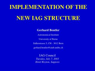 IMPLEMENTATION OF THE  NEW IAG STRUCTURE