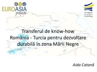 Transferul de know-how  România - Turcia pentru dezvoltare durabilă în zona Mării Negre